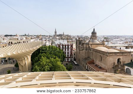 Seville, Spain - May 2017: Panoramic View Over Sevilla Old Town From The Roof Of Metropol Parasol