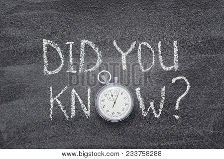 Did You Know Question Handwritten On Chalkboard With Vintage Precise Stopwatch Used Instead Of O