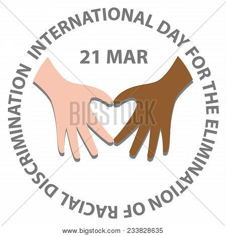 International Day For The Elimination Of Racial Discrimination With Hand Make Heart