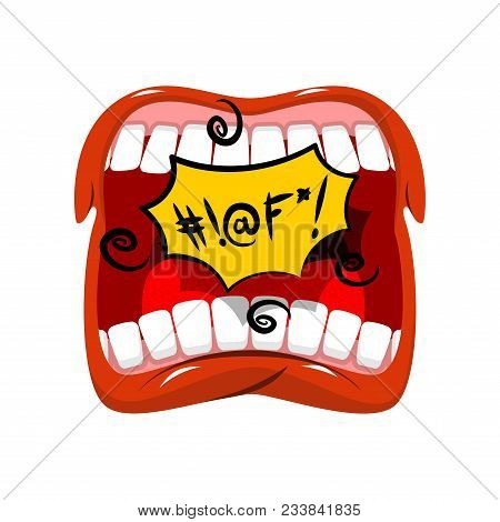 Shout Swearing Words In Speech Bubble. Cry Open Mouth. Teeth And Tongue. Foul Language