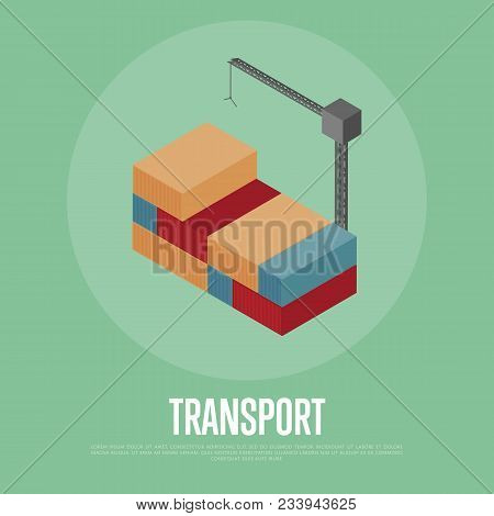 Transport Banner With Freight Crane Isolated Illustration. Cargo Crane Shipping Container Isometric