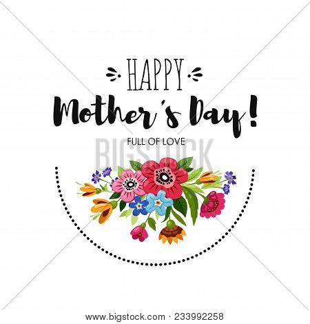 Eelgant Greeting Card With Wildflowers. Happy Mother's Day Card. Handwritten Lettering Happy Mother'
