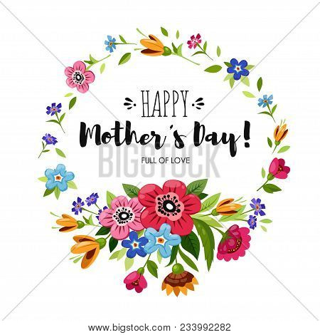 Happy Mother's Day Card With And Round Flowers Frame. Lettering Happy Mother's Day. Vector Floral Wr
