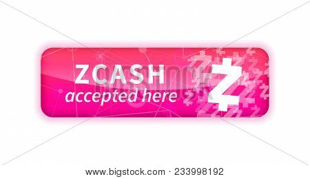 Zcash Accepted Here, Bright Glossy Badge Isolated On White