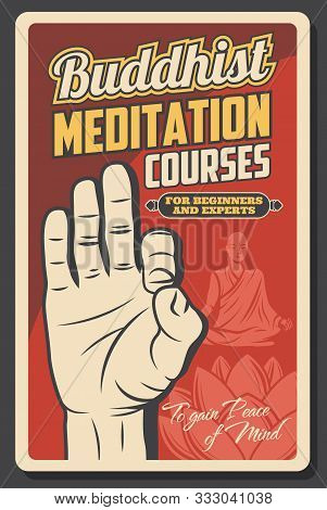 Buddhist Meditation Courses Vector Design Of Buddhism Religion. Om Mudra Hand, Yogi Man Or Tibethan