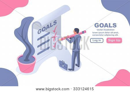 My Goals. Business Man On A Large Sheet Writes Goals. Personal Planning. Motivation In Life. Vector