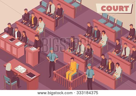 Court Isometric Background With Judge Defendant Guard Witness Spectators Characters In Courtroom Int