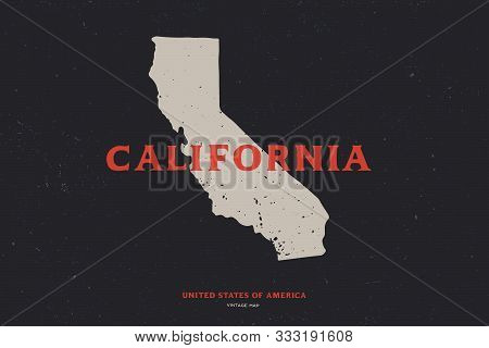Retro Map Of California, Usa. State Border California. Vintage Vector Illustration Isolated On A Dar