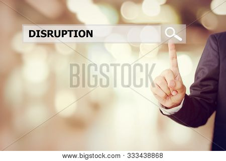 Businessman Hand Touching Search Bar With Disruption Word, Digital Disruption Concept, Internet Of T