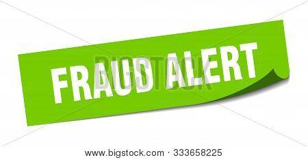 Fraud Alert Sticker. Fraud Alert Square Isolated Sign. Fraud Alert
