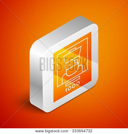 Isometric Wanted poster pirate icon isolated on orange background. Reward money. Dead or alive crime outlaw. Silver square button. Vector Illustration poster