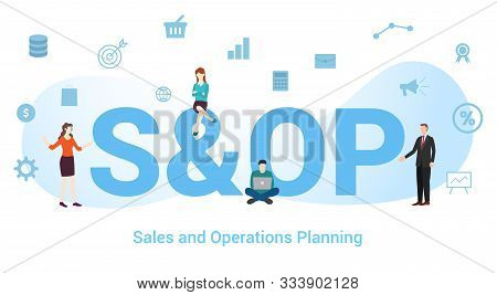 S&op Sales And Operations Planning Concept With Big Word Or Text And Team People With Modern Flat St