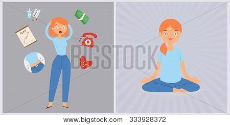 Woman In Stress And Panic Vs Yogi Girl Calm And Relax Vector Illustration. Lady Surrounded By Stress