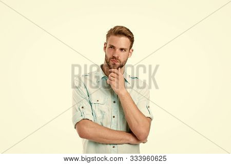 Think To Solve. Man With Bristle Serious Face Thinking White Background. Guy Thoughtful Touches His