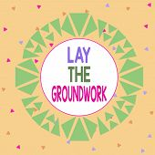 Word writing text Lay The Groundwork. Business concept for Preparing the Basics or Foundation for something Asymmetrical uneven shaped format pattern object outline multicolour design. poster