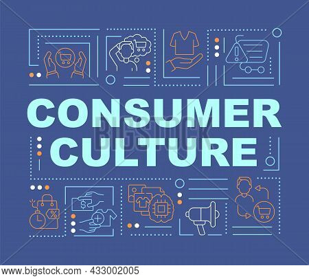 Material Culture Word Concepts Banner. Consumerism Lifestyle. Infographics With Linear Icons On Blue