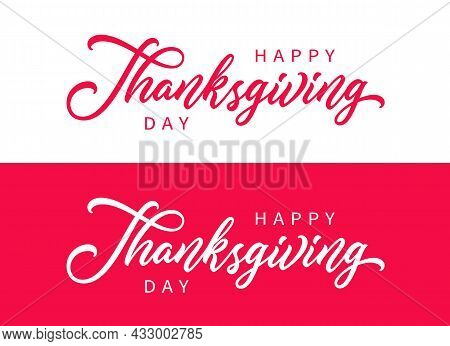 Happy Thanksgiving Hand Drawn Lettering. Holiday Calligraphy Isolated On White And Red For Postcard,