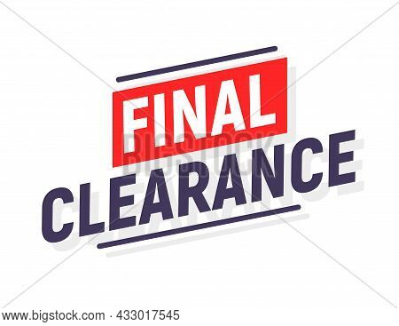 Final Clearance Promo Banner Background. Blowout Sale Discount Offer Huge Total Vector Sale Poster