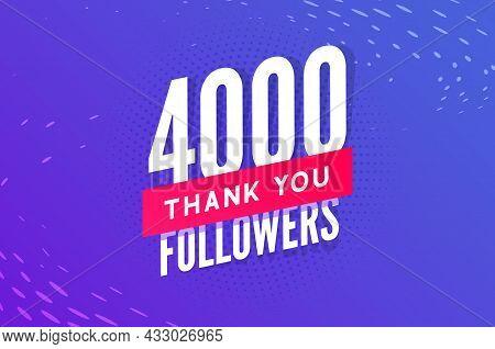 4000 Followers Vector. Greeting Social Card Thank You Followers. Congratulations 4k Follower Design
