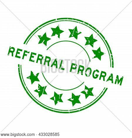 Grunge Green Referral Program Word With Star Icon Round Rubber Seal Stamp On White Background