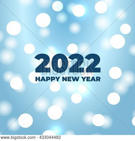 2022 Happy New Year Bokeh Background With Festive Defocused Glowing White Lights. Blurred Bright Abs