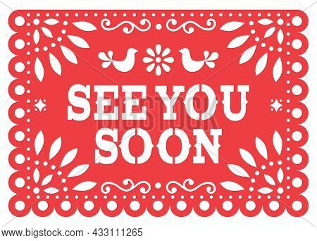 See You Soon Papel Picado Vector Design, Greeting Card Inspired By Traditional Mexican Garlands With
