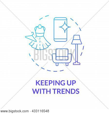 Keeping Up With Trends Blue Gradient Concept Icon. Fashion And Design Trends Make Us Buy More. Exces
