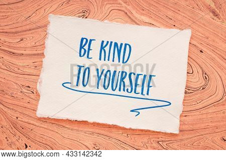 be kind to yourself - inspirational handwriting on a handmade paper, self care concept
