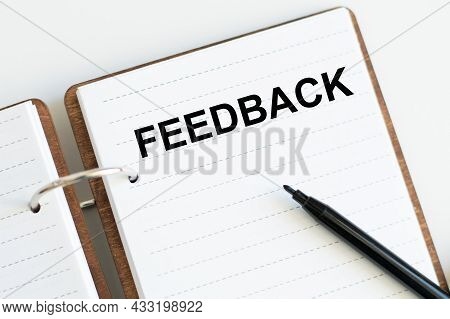 Feedback Text On A Notepad On A White Background. You Feedback Matters, Review Concept. Appraisal Or