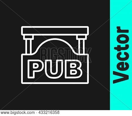 White Line Street Signboard With Inscription Pub Icon Isolated On Black Background. Suitable For Adv
