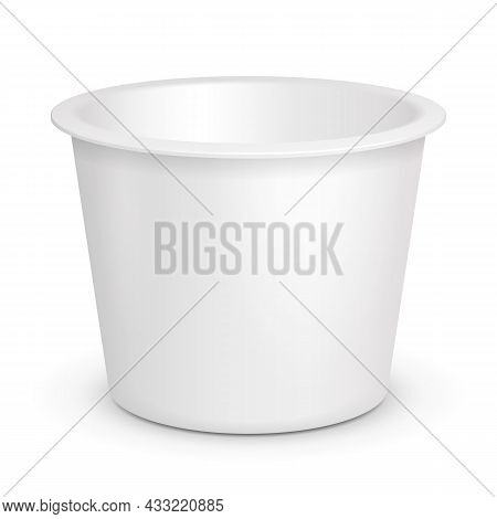 Mockup White Open Cup Tub Food Plastic Container For Dessert, Yogurt, Ice Cream, Sour Cream Or Snack