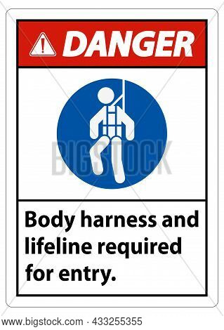 Danger Sign Body Harness And Lifeline Required For Entry