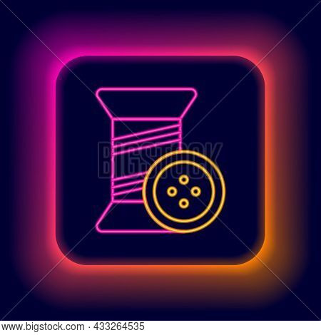 Glowing Neon Line Sewing Thread On Spool And Button Icon Isolated On Black Background. Yarn Spool. T