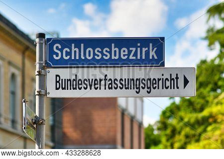 Karlsruhe, Germany - August 2021: Sign Pointing Towards Federal Constitutional Court In Germany Call