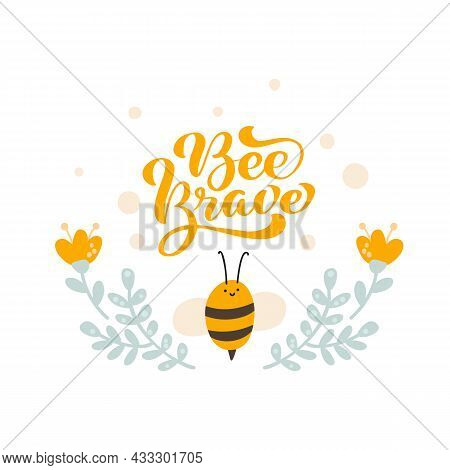Cute Fat Little Bee With Spoon In Doodle Style And Calligraphy Text Bee Brave Card. Logo Scandinavia