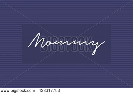 Mommy Signature Typography T-shirt Design. Typographic Concept