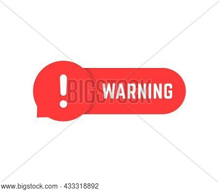 Red Warning Bubble Like Alert Message. Concept Of Cyber Attack Like Minimal Attention Badge. Flat Si