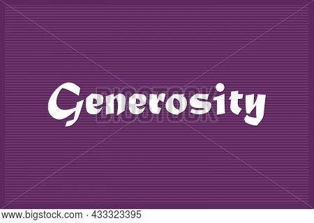Generosity Typography T-shirt Vector Design. Typographic Concept.