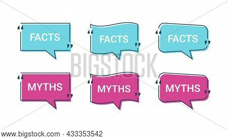 Fact Myth In Speech Bubbles. Vector Illustration. Truth Or False Marks In Quote Frames On White Back