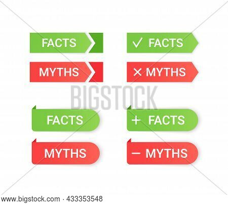 Fact And Myth Stickers. Truth Or False Green Red Badges. Infographic Labels. Vector Illustration. Em