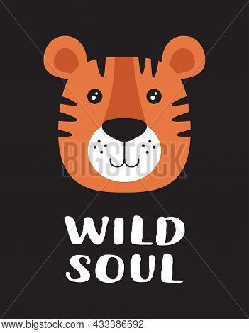 Vector Illustration With Tiger And Lettering Wild Soul Isolated On Black, Colorful Background, Poste