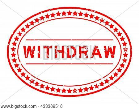 Grunge Red Withdraw Word Oval Rubber Seal Stamp On White Background