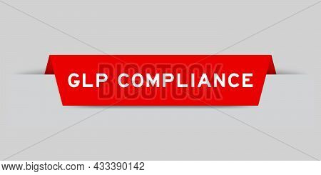 Red Color Inserted Label With Word Glp (abbreviation Of Good Laboratory Practice) Compliance On Gray