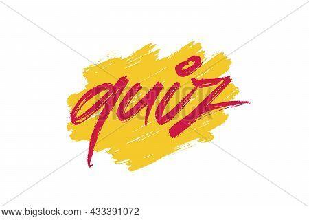 Quiz Vector Inscription. Unique Authentic Handwritten Lettering
