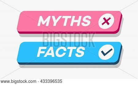 Myths Vs Facts 3d Style Isolated On White Background. Fact-checking Or Easy Compare Evidence. Concep