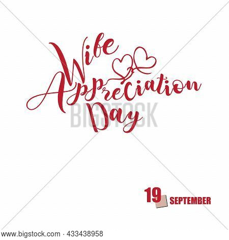 The Calendar Event Is Celebrated In September - Wife Appreciation Day