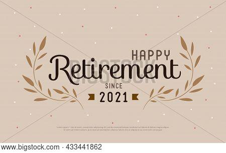 Happy Retirement Party 2021. Elegant Logo Design And  Leaf Decorated Vintage Style