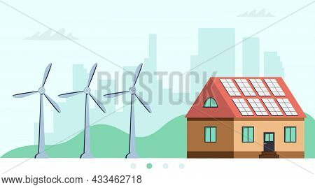 Flat Vector Illustration Of A Green Ecology. House With Solar Panels Wind Turbines On City Backgroun