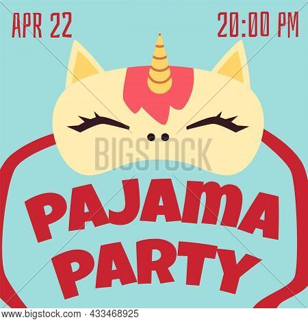 Invitation Poster To Pajama Party With Time, Date And Sleep Mask With Unicorn.