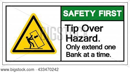 Safety First Tip Over Hazard Only Extend One Bank At A Timesymbol Sign, Vector Illustration, Isolate